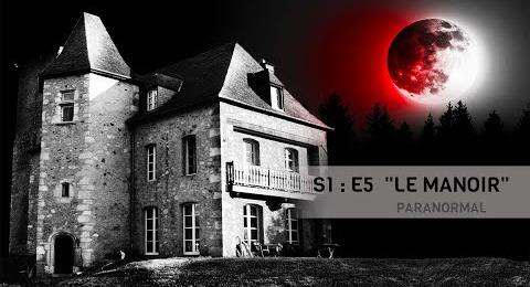 Embedded thumbnail for EP#5 - NUIT 2 - LE MANOIR - PARANORMAL