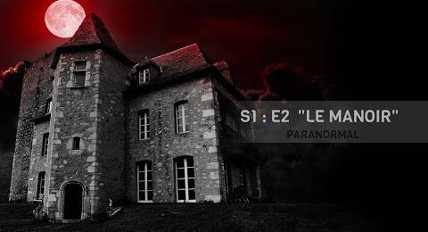 Embedded thumbnail for EP#2 NUIT#1 - LE MANOIR - PARANORMAL