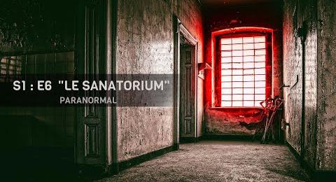 Embedded thumbnail for EP#6 - NUIT 2 - LE SANATORIUM - PARANORMAL