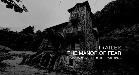 Embedded thumbnail for Trailer - Saison #2 - Episode #1 - The Manor Of Fear - Part 3