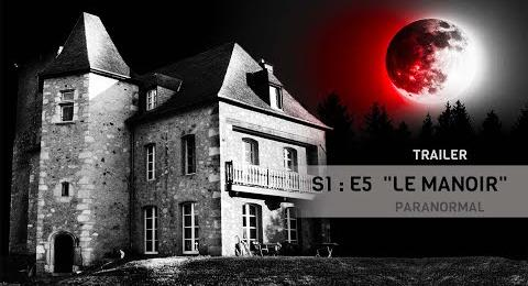 Embedded thumbnail for TRAILER - EP#5 - NUIT 2 - LE MANOIR - PARANORMAL