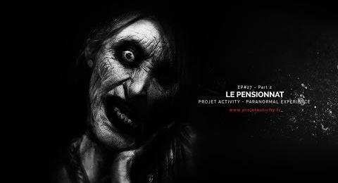 Embedded thumbnail for EP#27 - PART 2 - LE PENSIONNAT - PARANORMAL